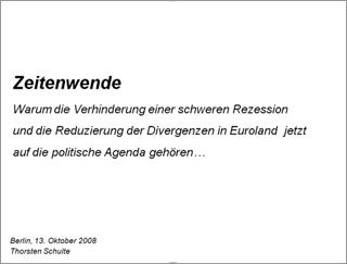 Zeitenwende: Warum die Verhinderung einer schweren Rezession und die Reduzierung der Divergenzen in Euroland jetzt auf die politische Agenda gehören.... - Titelseite vergrößern