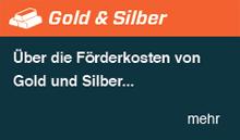 Die Förderkosten für Gold und Silber mit den Konsequenzen für Investoren