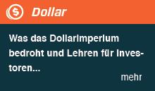 Was das Dollarimperium in Gefahr bringt und die Investoren wissen müssen... Oder: Dollar vor dem Kollaps?