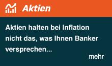 Aktien halten bei Inflation nicht das, was Ihnen Banker versprechen